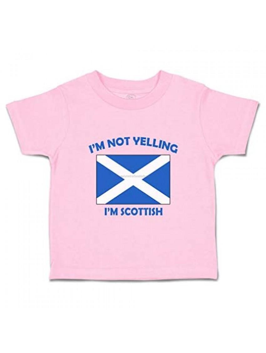 Custom Baby & Toddler T-Shirt I'm Not Yelling I Am Scottish Scotland Cotton